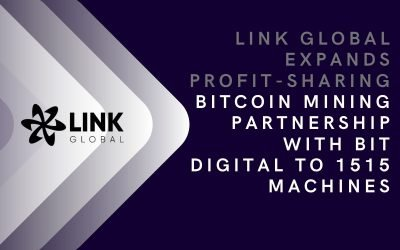 Link Global Expands Profit-Sharing Bitcoin Mining  Partnership With Bit Digital To 1515 Machines