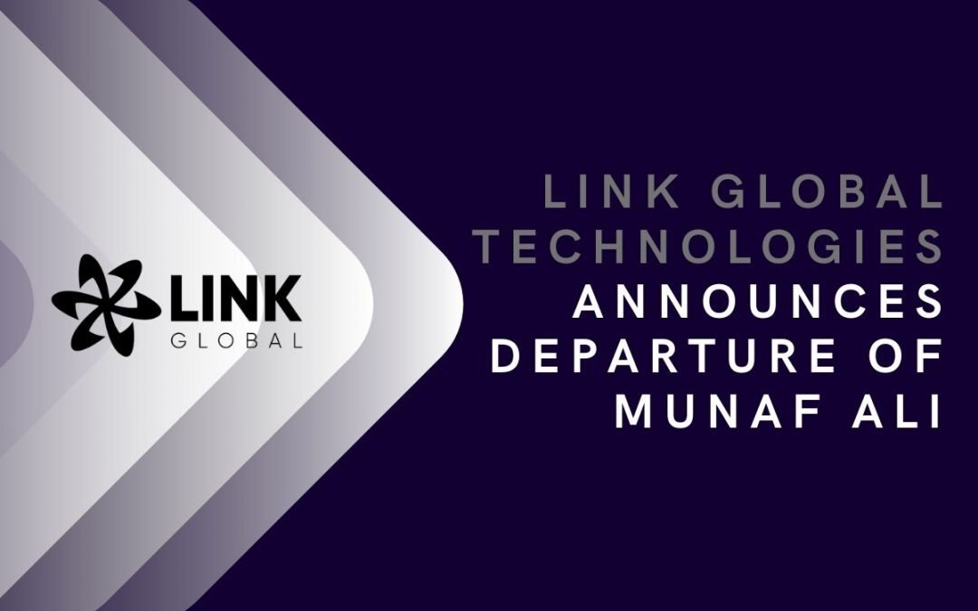 Link Global Technologies Announces Departure Of Munaf Ali