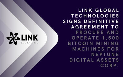 Link Global Technologies Signs Definitive Agreement To Procure And Operate 1,500 Bitcoin Mining Machines For Neptune Digital Assets Corp.
