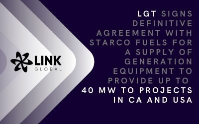 Link Global Technologies Signs Definitive Agreement With Starco Fuels For A Supply Of Generation Equipment To Provide Up To  40 MW To Projects In Canada And USA
