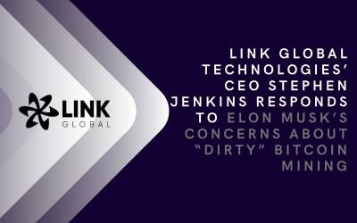 "Link Global Technologies' CEO Stephen Jenkins Responds To Elon Musk's Concerns About ""Dirty"" Bitcoin Mining"