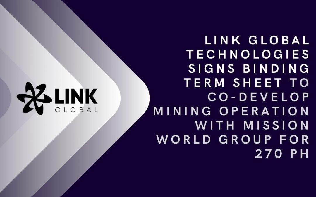 Link Global Technologies Signs Binding Term Sheet