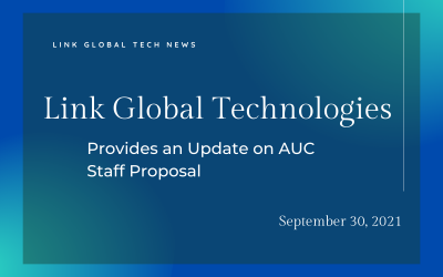 Link Global Technologies Provides an Update on AUC Staff Proposal